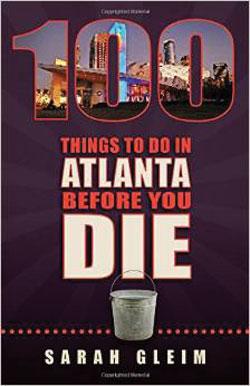002-25-Sarah-Gleim,-100-Things-To-Do-in-Atlanta-Before-You-Die
