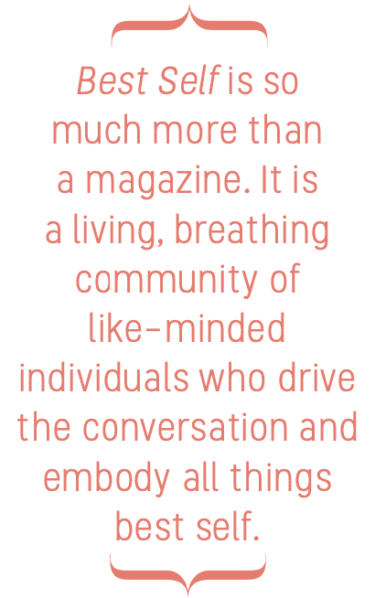 Best Self is so much more than a magazine.