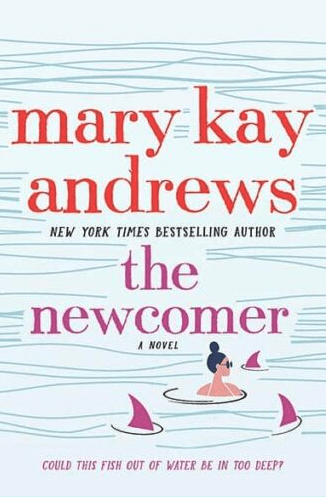 Mary Kay Andrews book Newcomer